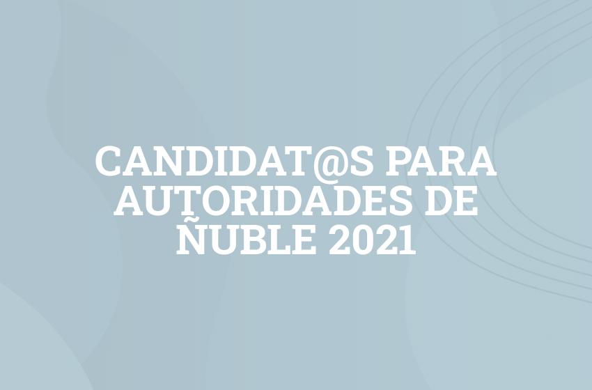 Candidat@s para autoridades de Ñuble 2021